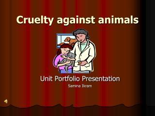 Cruelty against animals