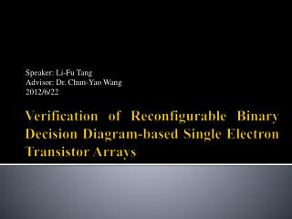 Verification of Reconfigurable Binary Decision Diagram-based Single Electron Transistor Arrays