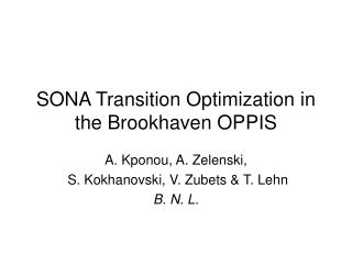 SONA Transition Optimization in the Brookhaven OPPIS