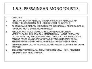 1.5.3. PERSAINGAN MONOPOLISTIS.