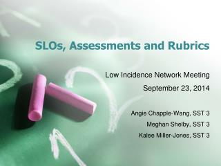 SLOs, Assessments and Rubrics