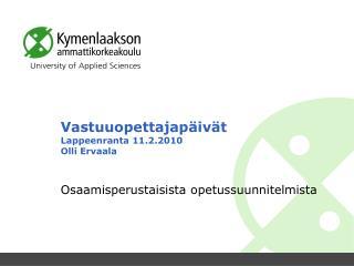 Vastuuopettajapäivät Lappeenranta 11.2.2010 Olli Ervaala