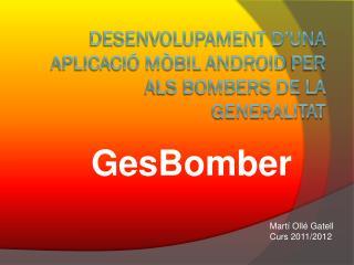 Desenvolupament d'una aplicació mòbil  Android  per als bombers de la Generalitat