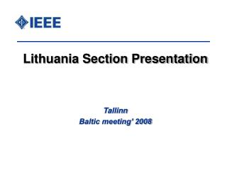 Lithuania Section Presentation Tallinn Baltic meeting' 2008