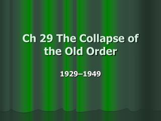 Ch 29 The Collapse of the Old Order