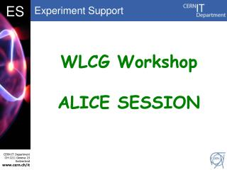 WLCG Workshop ALICE SESSION