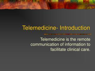 Telemedicine- Introduction