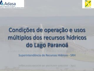 Condições de operação  e usos múltiplos  dos recursos hídricos do Lago Paranoá