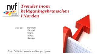 Trender inom beläggningsbranschen i Norden