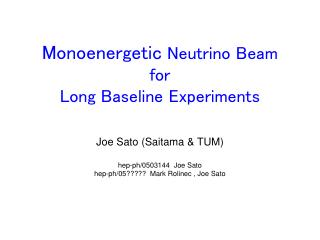 Monoenergetic  Neutrino Beam for  Long Baseline Experiments