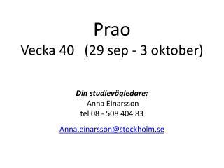 Prao Vecka  40   (29 sep - 3  oktober)