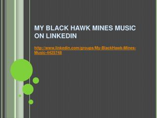 My Black Hawk Mines Music | Linkedin
