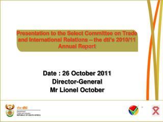 Date : 26 October 2011 Director-General Mr Lionel October