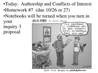 Today:  Authorship and Conflicts of Interest Homework #7  (due 10/26 or 27)