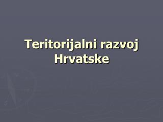 Teritorijalni razvoj Hrvatske