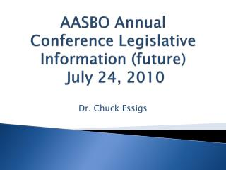 AASBO  Annual Conference Legislative Information (future)  July 24, 2010