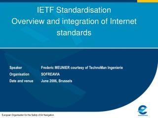 IETF Standardisation Overview and integration of Internet standards