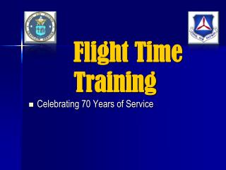 Flight Time 		Training