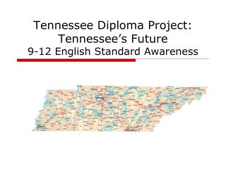 Tennessee Diploma Project:  Tennessee's Future 9-12 English Standard Awareness