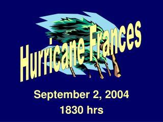 September 2, 2004 1830 hrs