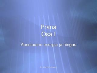 Prana Osa I