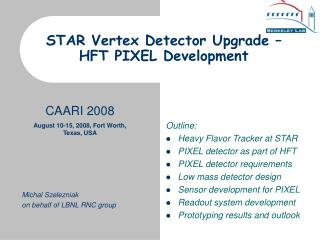 STAR Vertex Detector Upgrade – HFT PIXEL Development