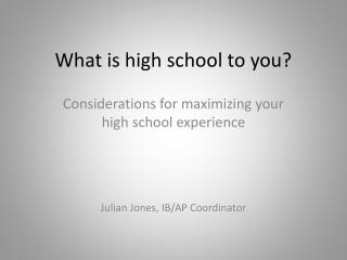 What is high school to you?