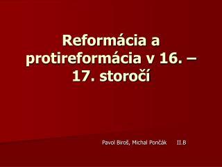 Reformácia a protireformácia v 16. – 17. storočí
