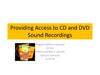 Providing Access to CD and DVD Sound Recordings