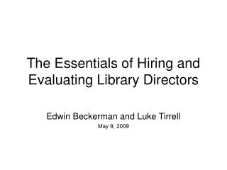 The Essentials of Hiring and Evaluating Library Directors