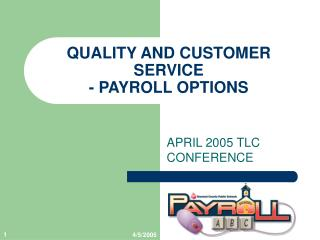 QUALITY AND CUSTOMER SERVICE - PAYROLL OPTIONS