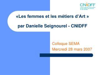 Les femmes et les m tiers d Art     par Danielle Seignourel - CNIDFF