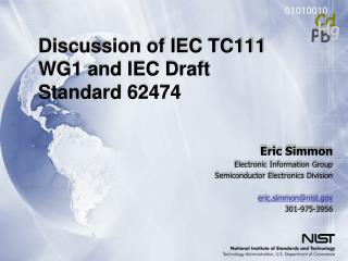Discussion of IEC TC111 WG1 and IEC Draft Standard 62474