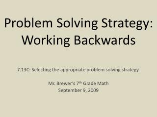 Problem Solving Strategy: Working Backwards