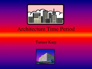 Architecture Time Period