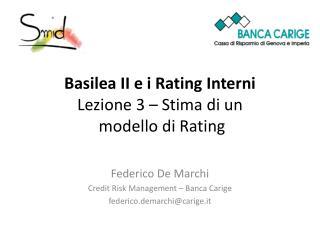Basilea II e i Rating Interni Lezione 3 – Stima di un  modello di Rating