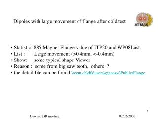 Dipoles with large movement of flange after cold test