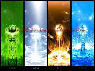 A négy fő elem szerepe mindennapjainkban