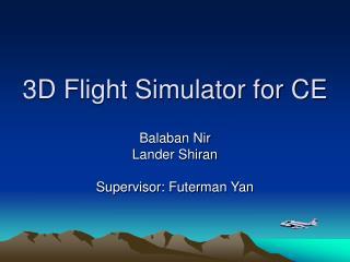 3D Flight Simulator for CE