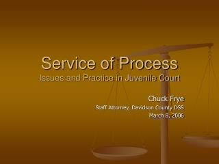Service of Process Issues and Practice in Juvenile Court