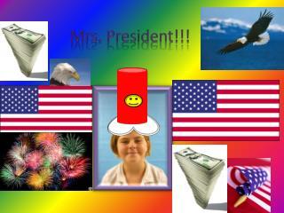 Mrs. President!!!
