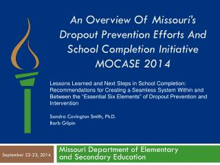 An Overview Of Missouri's Dropout Prevention Efforts And School Completion Initiative MOCASE 2014