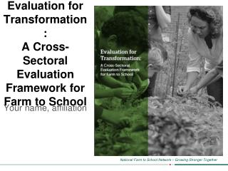 Evaluation for Transformation:  A Cross-Sectoral Evaluation Framework for Farm to School