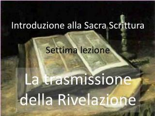 Introduzione alla Sacra Scrittura Settima lezione
