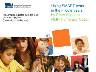 Using SMART tests  in the middle years by Peter Slidders  NMR Numeracy Coach