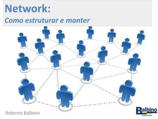 Network: Como estruturar e manter
