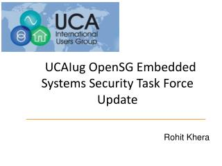 UCAIug OpenSG Embedded Systems Security Task Force Update