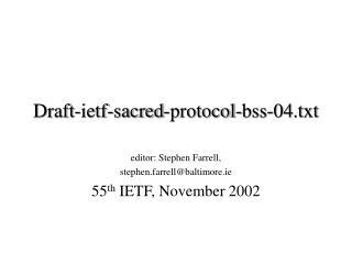 Draft-ietf-sacred-protocol-bss-0 4 .txt