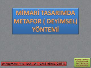 MİMARİ TASARIMDA METAFOR ( DEYİMSEL) YÖNTEMİ