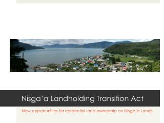 Nis g a'a Landholding Transition Act